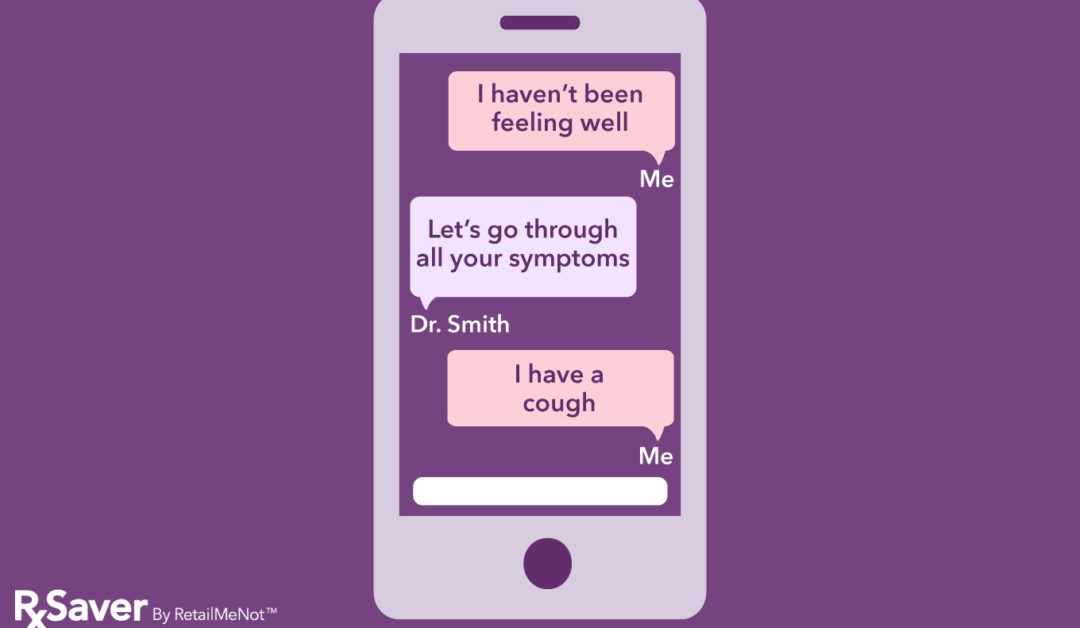 """Mobile phone with example telehealth text exchange. Patient: I haven't been feeling well. Doctor: Let's go through  all your symptoms. Patient: """"I have a cough."""""""