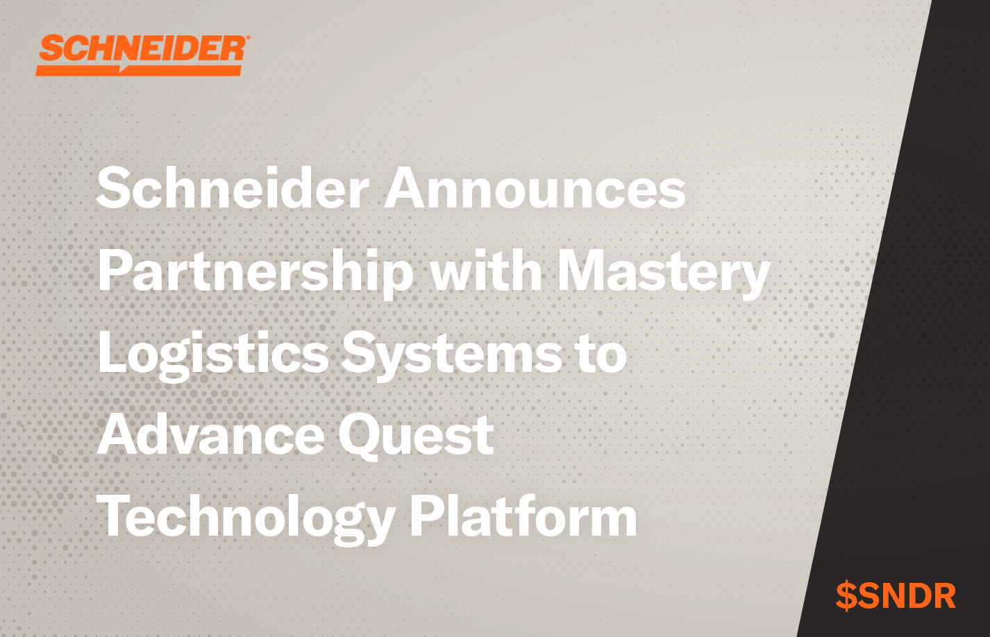 Schneider announces partnership with Mastery Logistics systems to advance quest technology platform