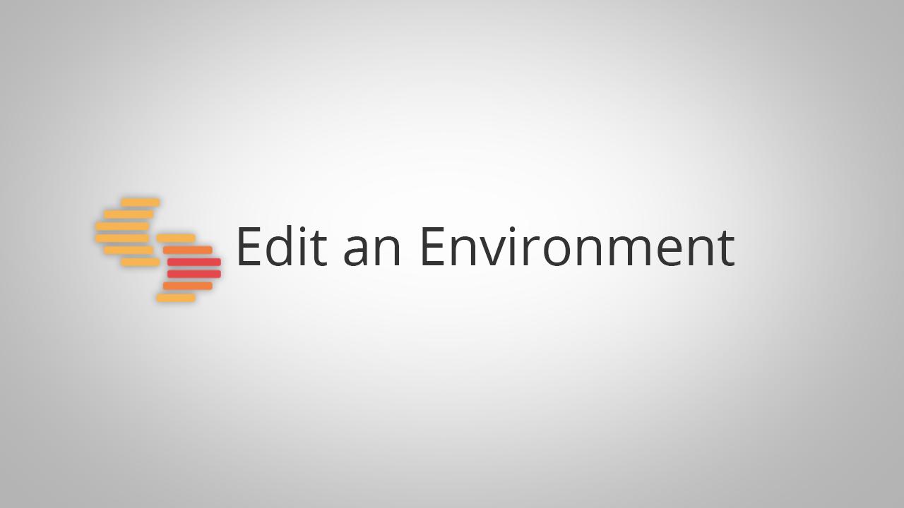 Edit an Environment.png