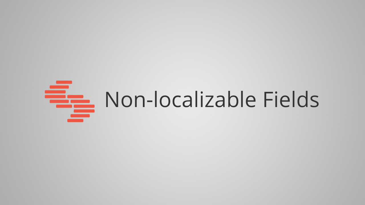 Introducing Non localizable Fields.png