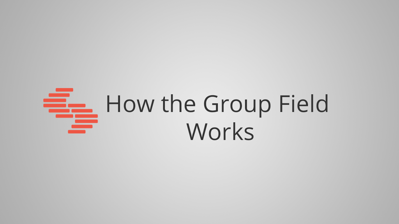 How the Group Field Works.png