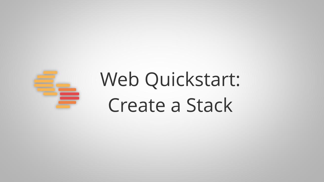 Web Quickstart Create a Stack.png