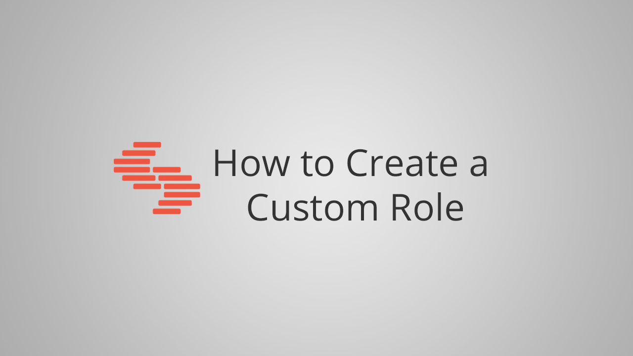 How to create a Custom Role