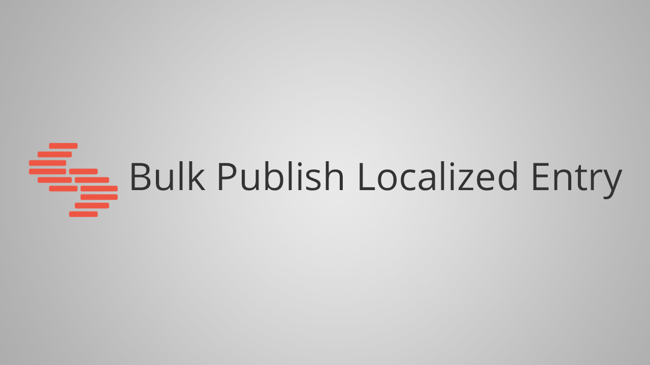 Bulk Publish Localized Entry.png