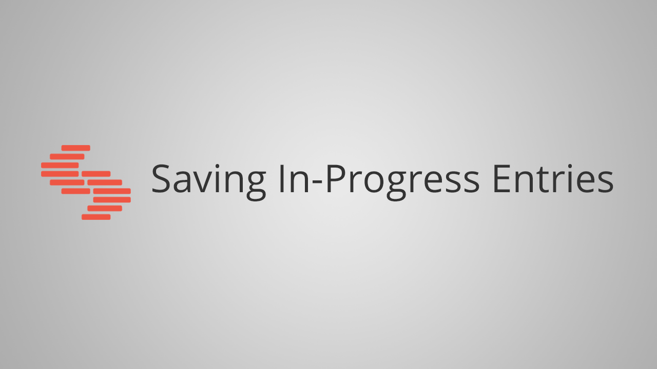 Saving In-progress Entry.png