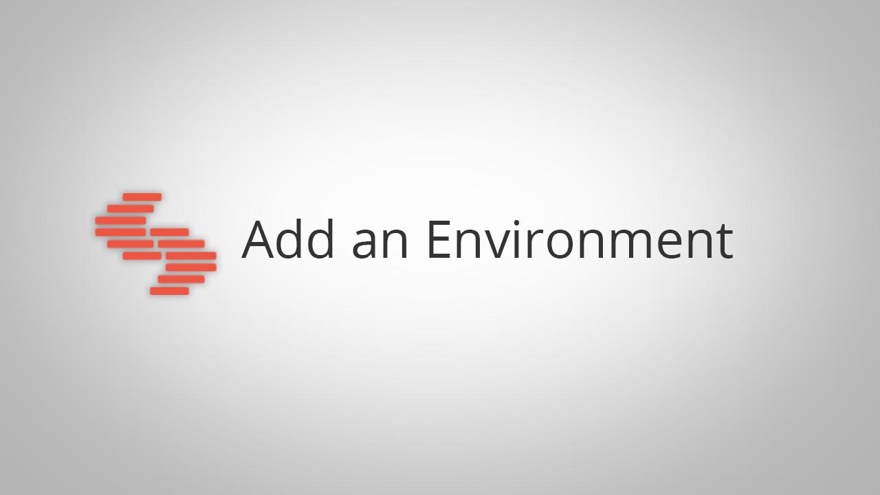 Add an Environment.png