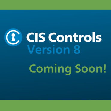 CISControlsv8_ComingSoon_370x370_Landing_Page_Images.png