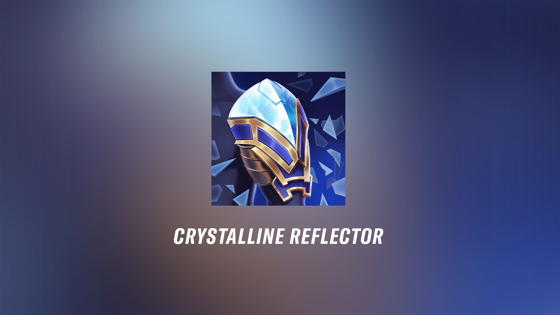 07272021_WRPatchNotes24_CrystallineReflector.jpg