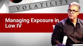Managing Exposure in Low IV