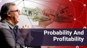 Probability and Profitability