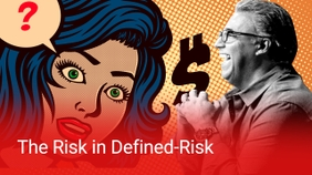 The Risk in Defined Risk