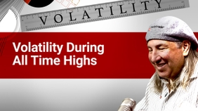 Volatility During All Time Highs
