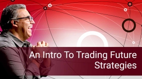 An Intro To Trading Future Strategies