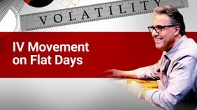 IV Movement on Flat Days