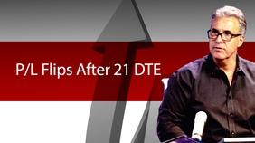 P/L Flips After 21 DTE