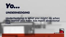 Underhedging