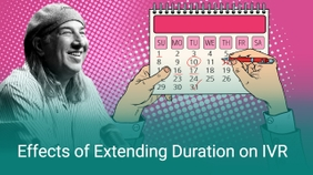 Effects of Extending Duration on IVR