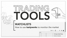 Creating And Using Watchlists In tastyworks