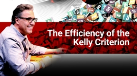 The Efficiency of the Kelly Criterion