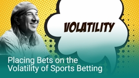 Placing Bets on the Volatility of Sports Betting