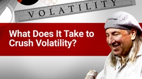 What Does It Take to Crush Volatility?