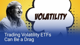 Trading Volatility ETFs Can Be a Drag