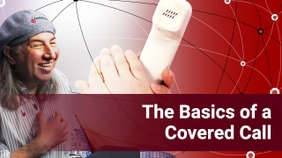 The Basics Of A Covered Call