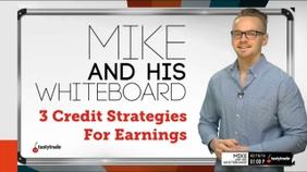 3 Credit Strategies For Earnings