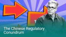The Chinese Regulatory Conundrum