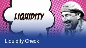 Liquidity Check