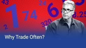 Why Trade Often?
