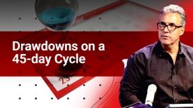 Drawdowns on a 45-day Cycle