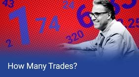How Many Trades?