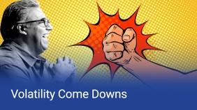 Volatility Comes Down