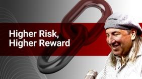 Higher Risk, Higher Reward