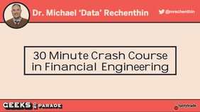 Financial Engineering with Dr. Data | Geeks 2019