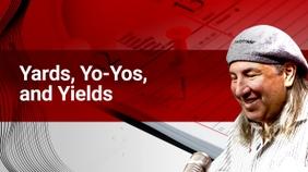 Yards, Yo-Yos, and Yields