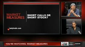 Short Calls or Short Stock