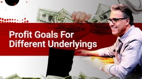 Profit Goals For Different Underlyings