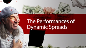 The Performances of Dynamic Spreads