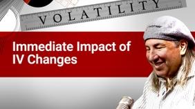 Immediate Impact of IV Changes