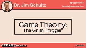 Game Theory with Dr. Jim | Geeks 2019
