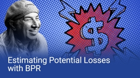 Estimating Potential Losses with BPR