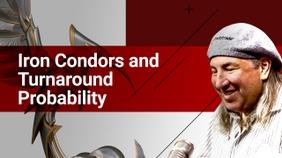 Iron Condors and Turnaround Probability