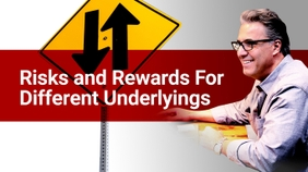 Risks and Rewards For Different Underlyings