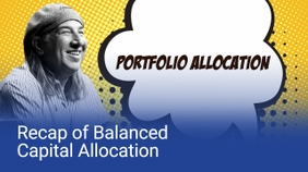 Recap of Balanced Portfolio Allocation