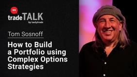 How to Build a Portfolio Using Complex Options Strategies