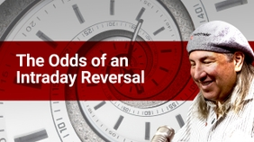 The Odds of an Intraday Reversal