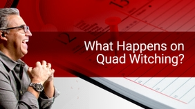 What Happens on Quad Witching?