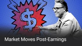 Market Moves Post-Earnings